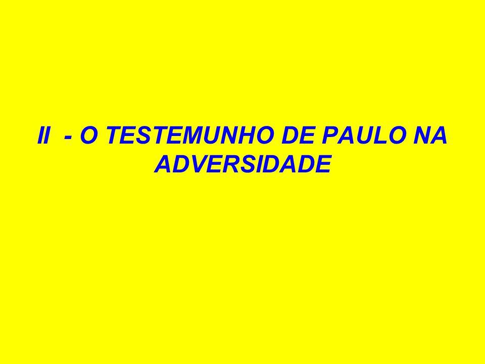 II - O TESTEMUNHO DE PAULO NA ADVERSIDADE