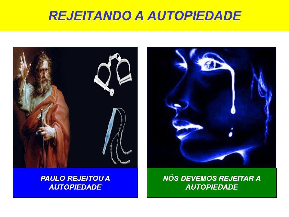 REJEITANDO A AUTOPIEDADE