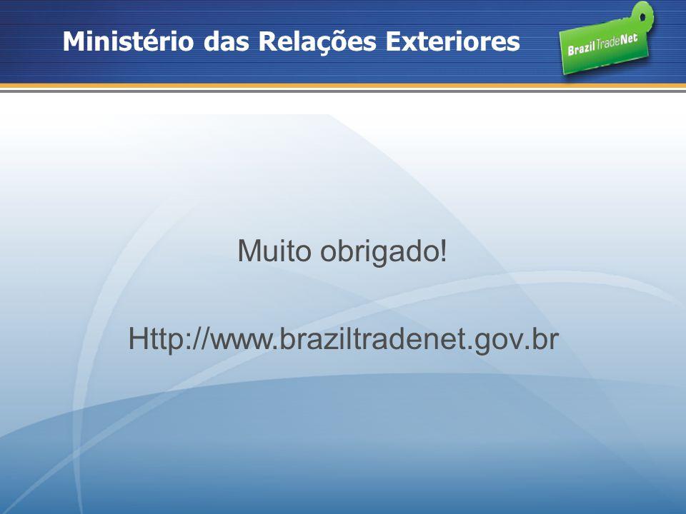 Muito obrigado! Http://www.braziltradenet.gov.br