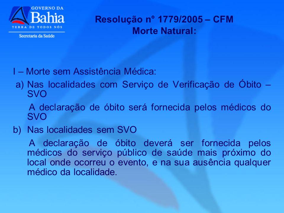 Resolução n° 1779/2005 – CFM Morte Natural: