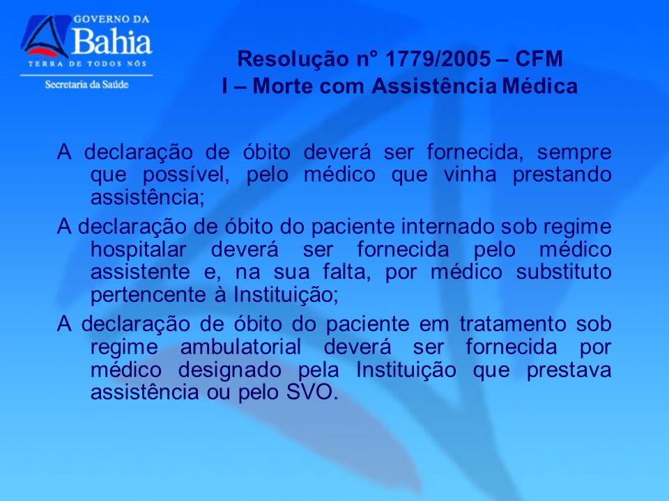 Resolução n° 1779/2005 – CFM I – Morte com Assistência Médica