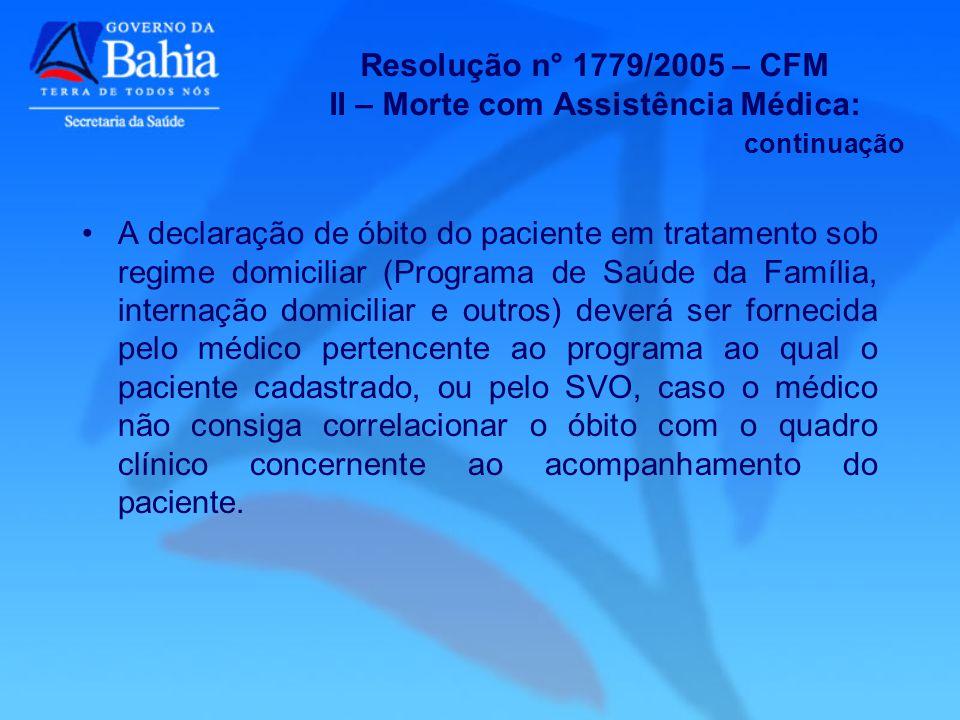 Resolução n° 1779/2005 – CFM II – Morte com Assistência Médica: continuação