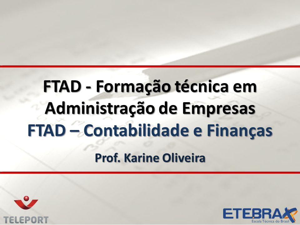 FTAD - Formação técnica em Administração de Empresas FTAD – Contabilidade e Finanças