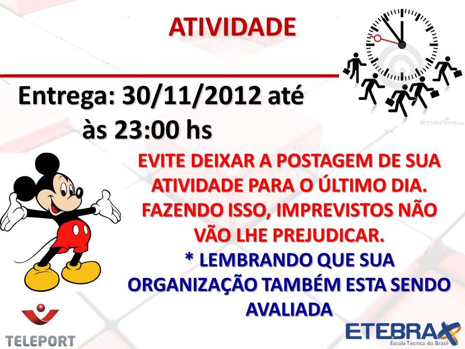 ATIVIDADE Entrega: 30/11/2012 até às 23:00 hs