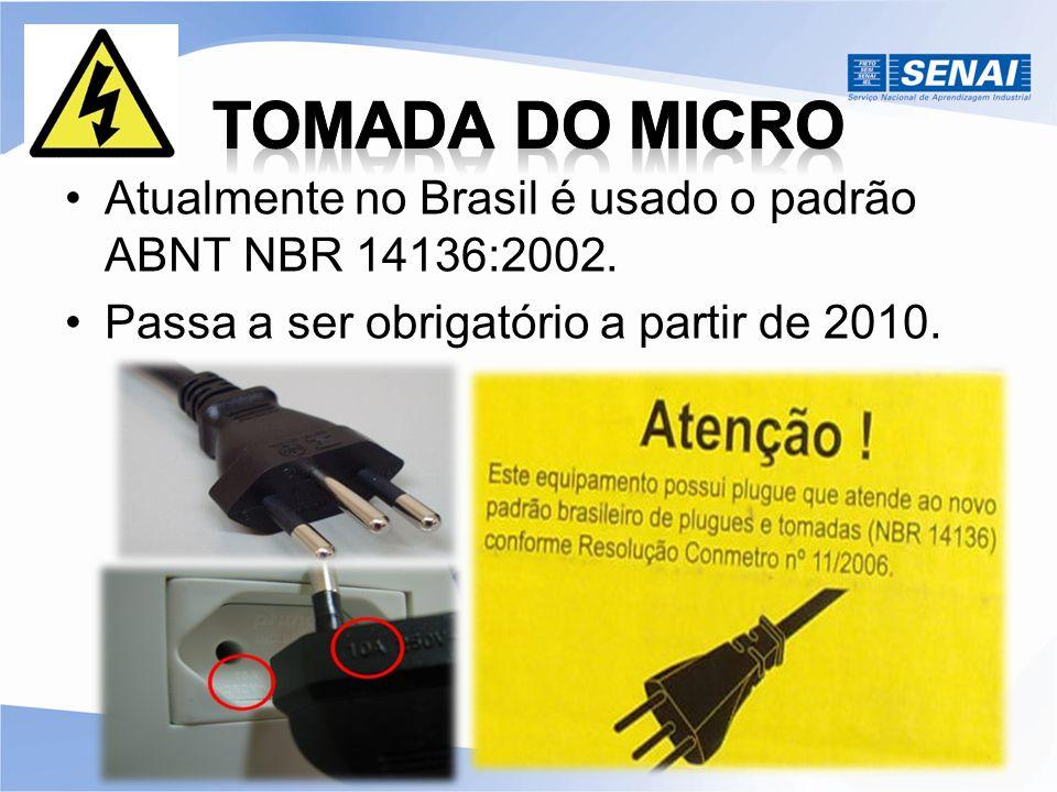 TOMADA DO MICRO Atualmente no Brasil é usado o padrão ABNT NBR 14136:2002.