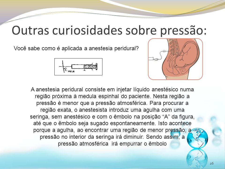 Outras curiosidades sobre pressão:
