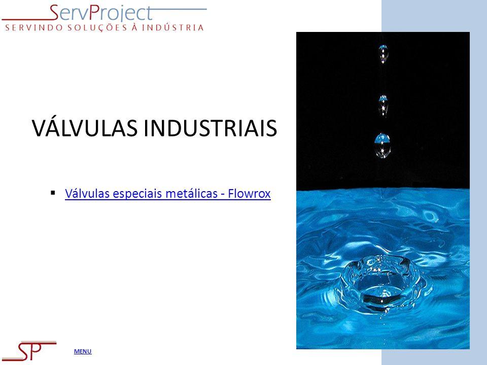 VÁLVULAS INDUSTRIAIS Válvulas especiais metálicas - Flowrox