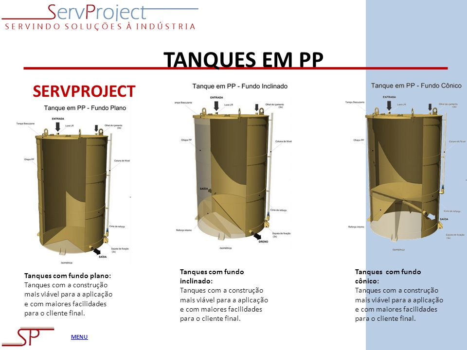 TANQUES EM PP SERVPROJECT Tanques com fundo inclinado: