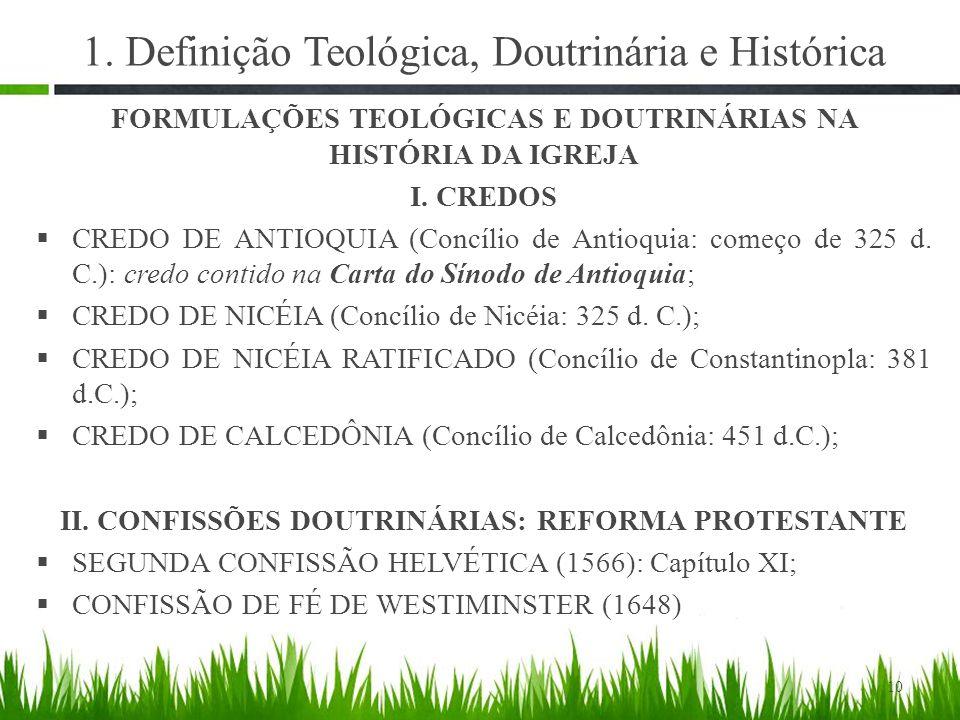1. Definição Teológica, Doutrinária e Histórica