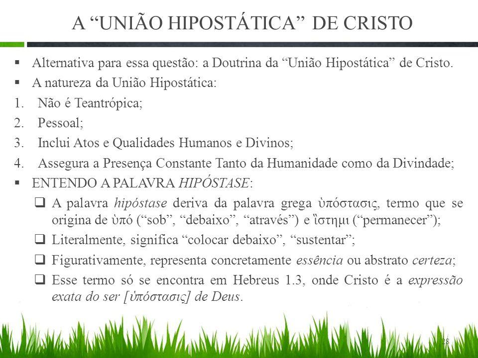 A UNIÃO HIPOSTÁTICA DE CRISTO