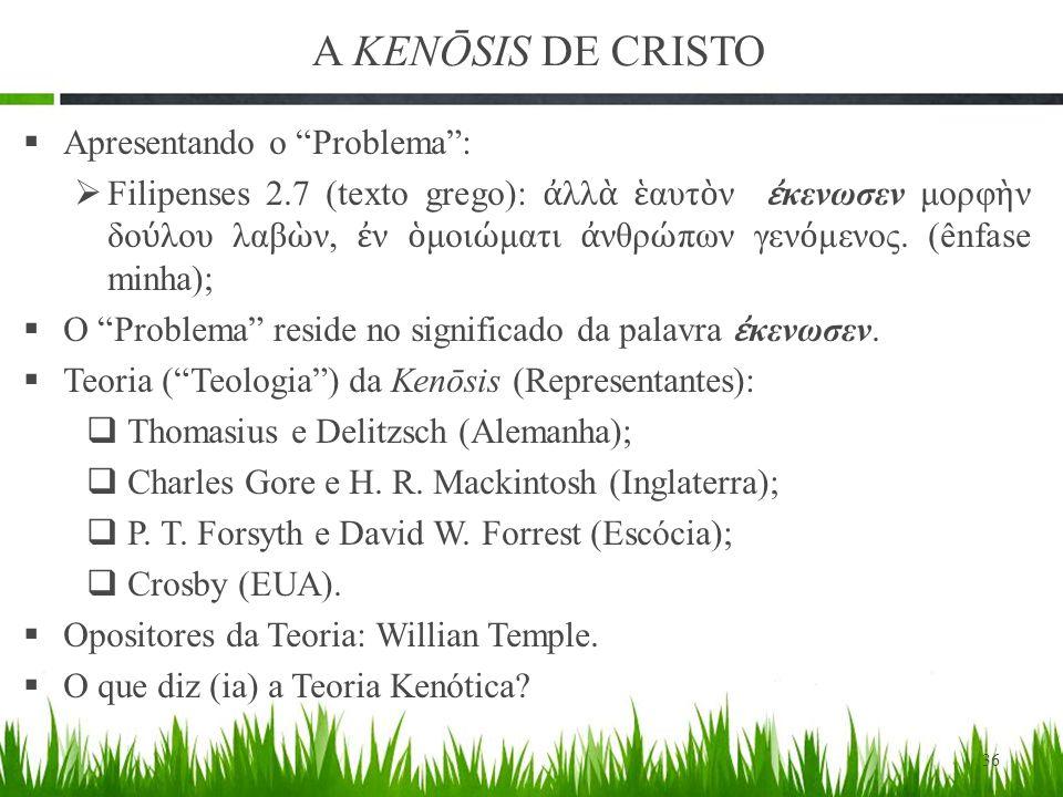 A KENŌSIS DE CRISTO Apresentando o Problema :