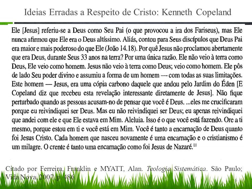 Ideias Erradas a Respeito de Cristo: Kenneth Copeland