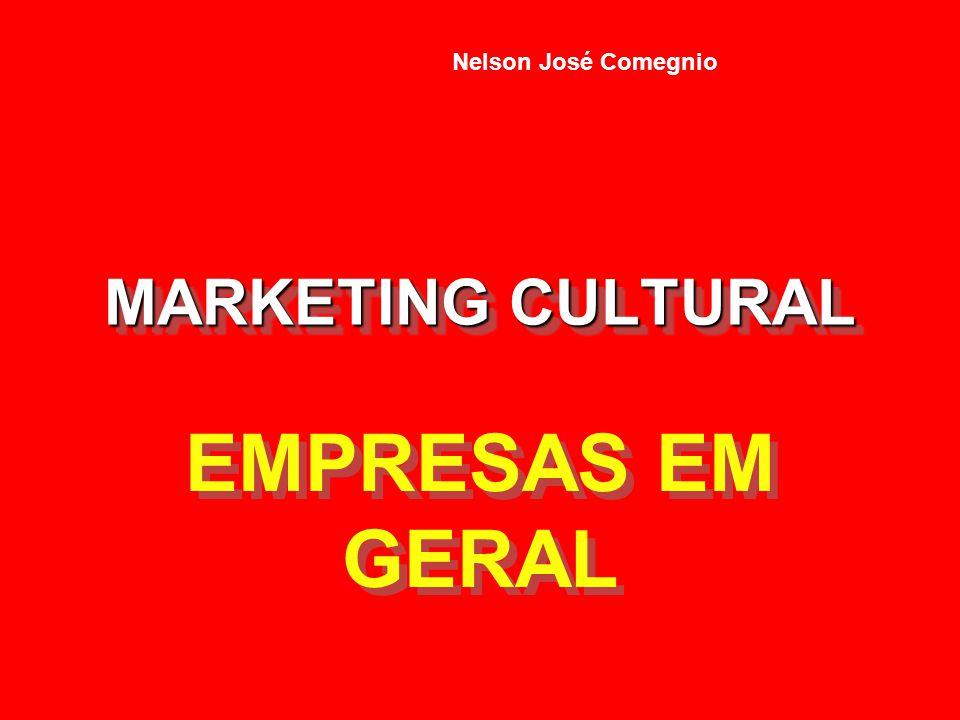 Nelson José Comegnio MARKETING CULTURAL EMPRESAS EM GERAL