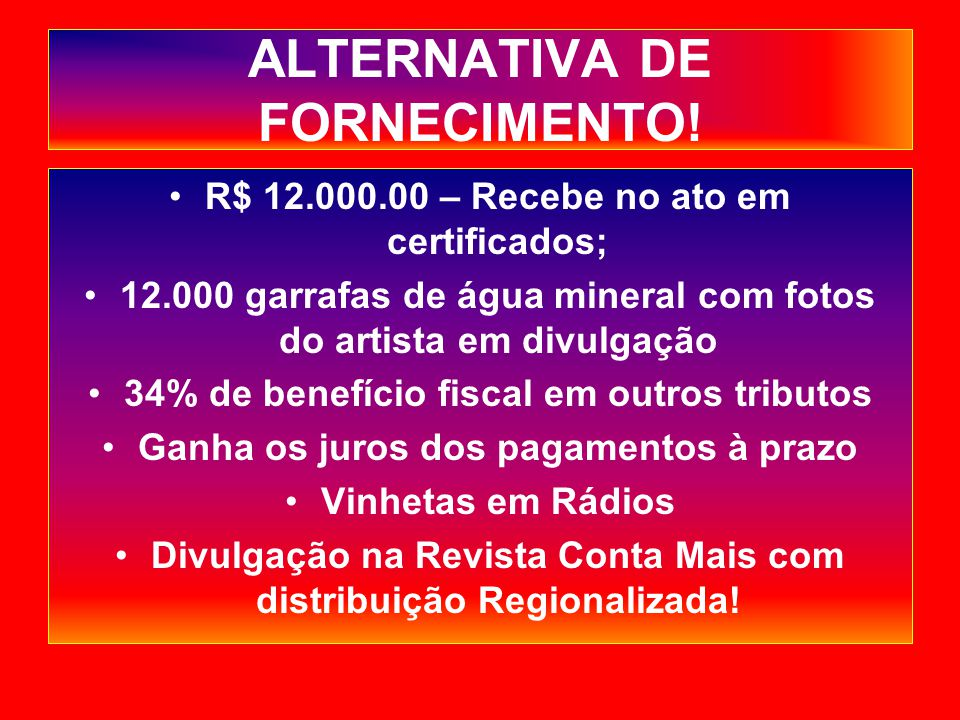 ALTERNATIVA DE FORNECIMENTO!