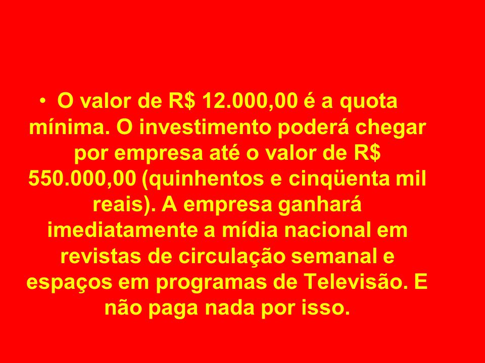 O valor de R$ 12. 000,00 é a quota mínima