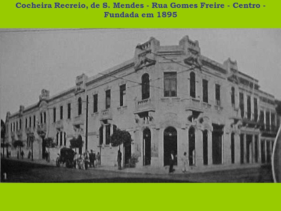 Cocheira Recreio, de S. Mendes - Rua Gomes Freire - Centro - Fundada em 1895