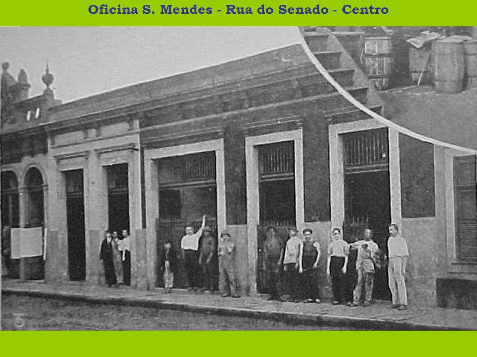 Oficina S. Mendes - Rua do Senado - Centro