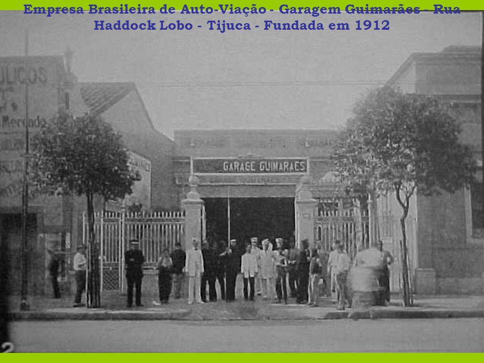 Empresa Brasileira de Auto-Viação - Garagem Guimarães - Rua Haddock Lobo - Tijuca - Fundada em 1912