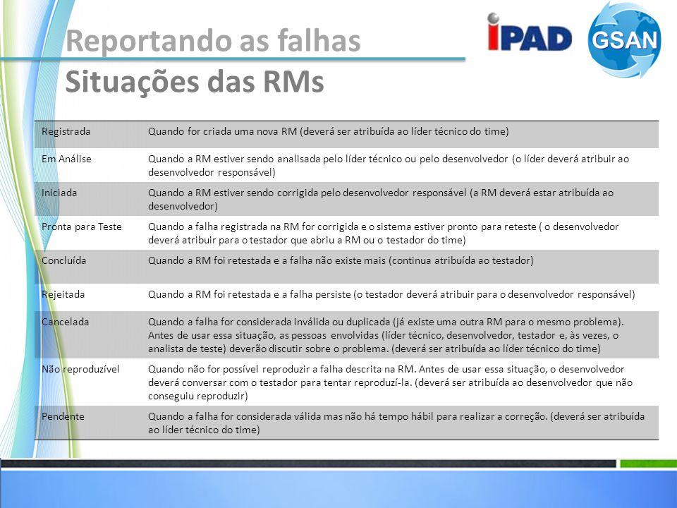 Reportando as falhas Situações das RMs Registrada