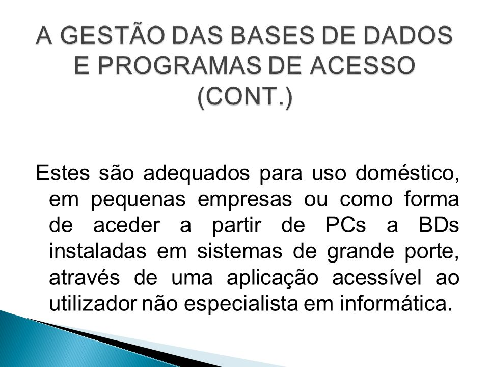 A GESTÃO DAS BASES DE DADOS E PROGRAMAS DE ACESSO (CONT.)