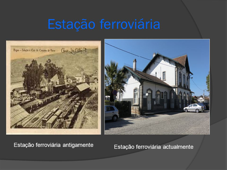 Estação ferroviária Estação ferroviária antigamente