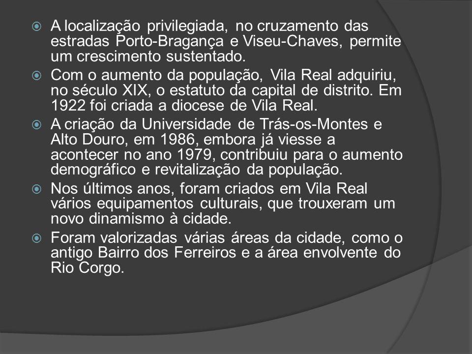A localização privilegiada, no cruzamento das estradas Porto-Bragança e Viseu-Chaves, permite um crescimento sustentado.