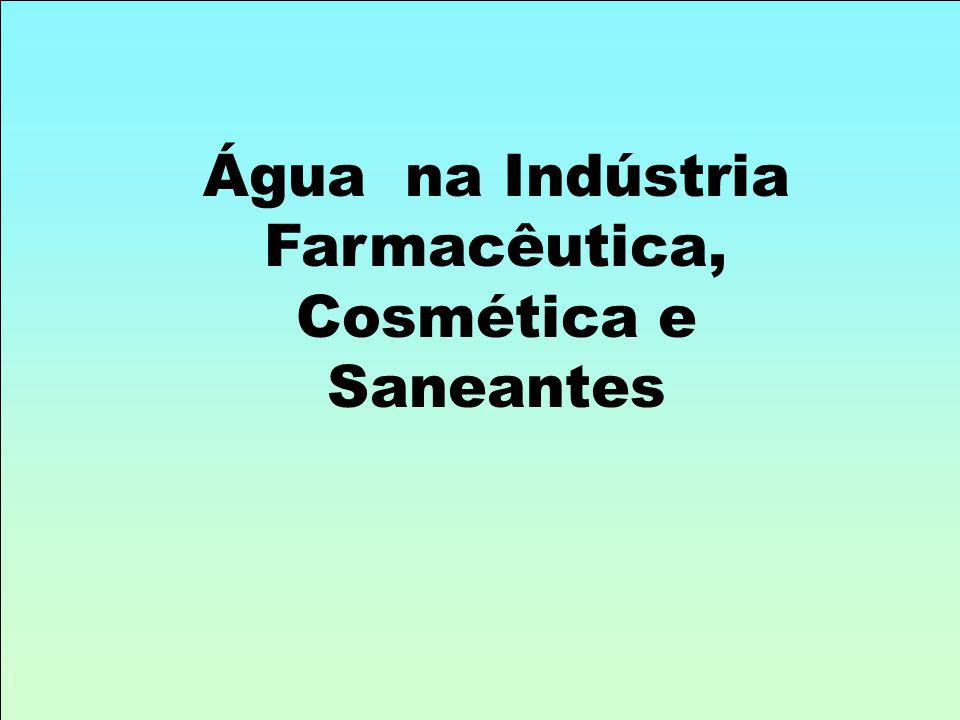 Água na Indústria Farmacêutica, Cosmética e Saneantes