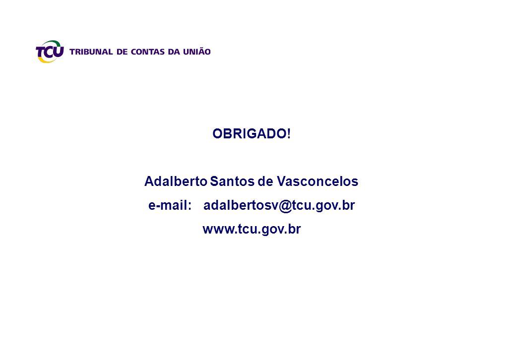 Adalberto Santos de Vasconcelos e-mail: adalbertosv@tcu.gov.br