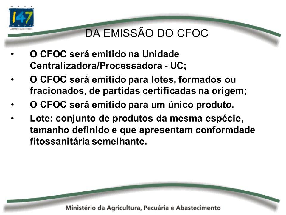 DA EMISSÃO DO CFOC O CFOC será emitido na Unidade Centralizadora/Processadora - UC;