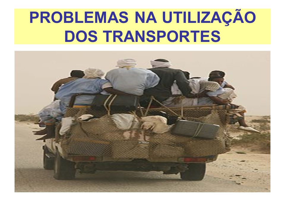 PROBLEMAS NA UTILIZAÇÃO DOS TRANSPORTES