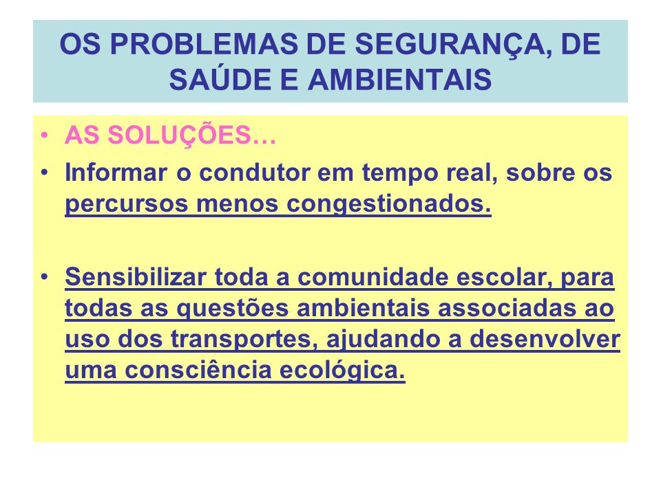 OS PROBLEMAS DE SEGURANÇA, DE SAÚDE E AMBIENTAIS