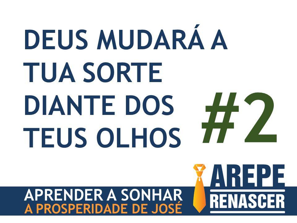 #2 DEUS MUDARÁ A TUA SORTE DIANTE DOS TEUS OLHOS APRENDER A SONHAR