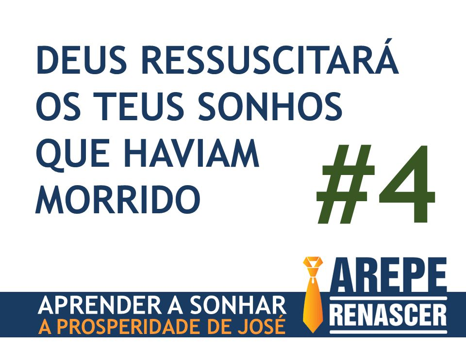 #4 DEUS RESSUSCITARÁ OS TEUS SONHOS QUE HAVIAM MORRIDO
