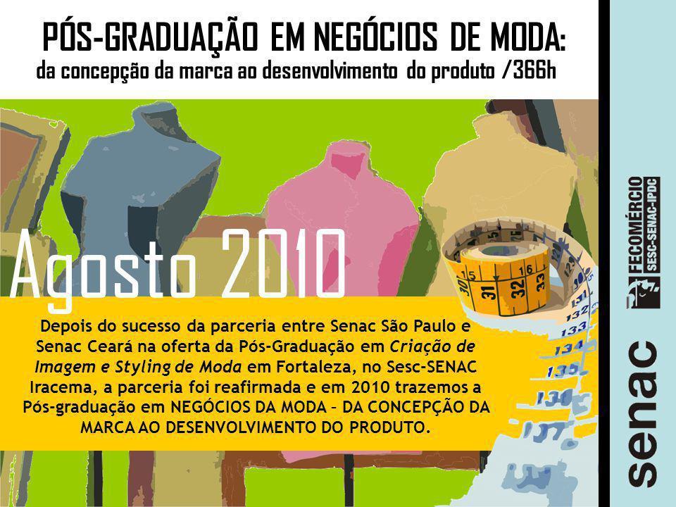 Agosto 2010 PÓS-GRADUAÇÃO EM NEGÓCIOS DE MODA: