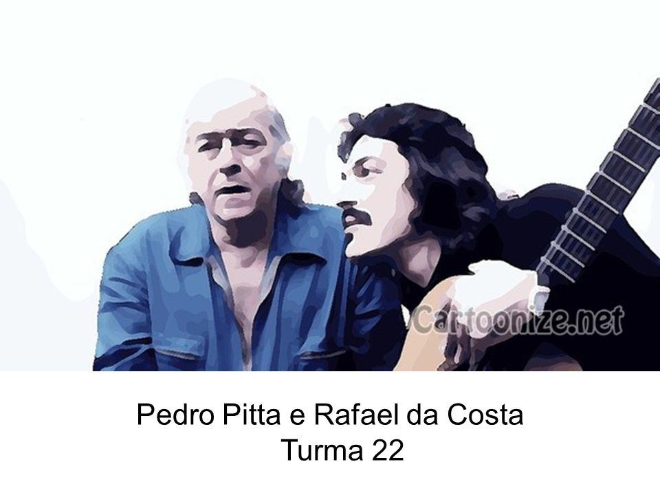 Pedro Pitta e Rafael da Costa Turma 22