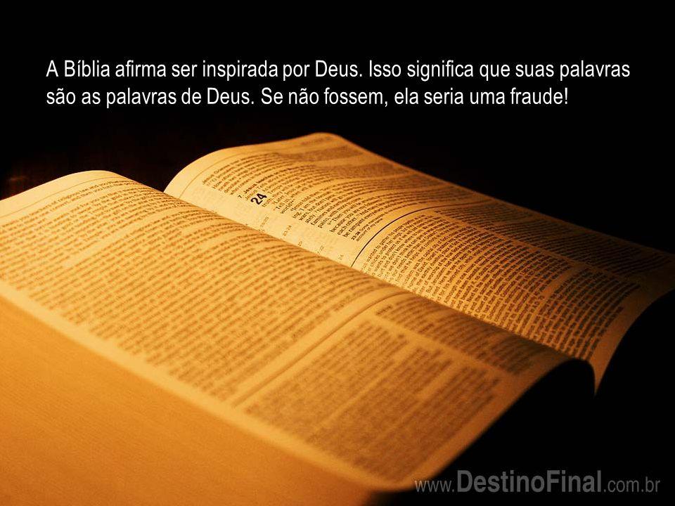 A Bíblia afirma ser inspirada por Deus