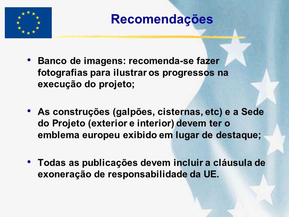 Recomendações Banco de imagens: recomenda-se fazer fotografias para ilustrar os progressos na execução do projeto;