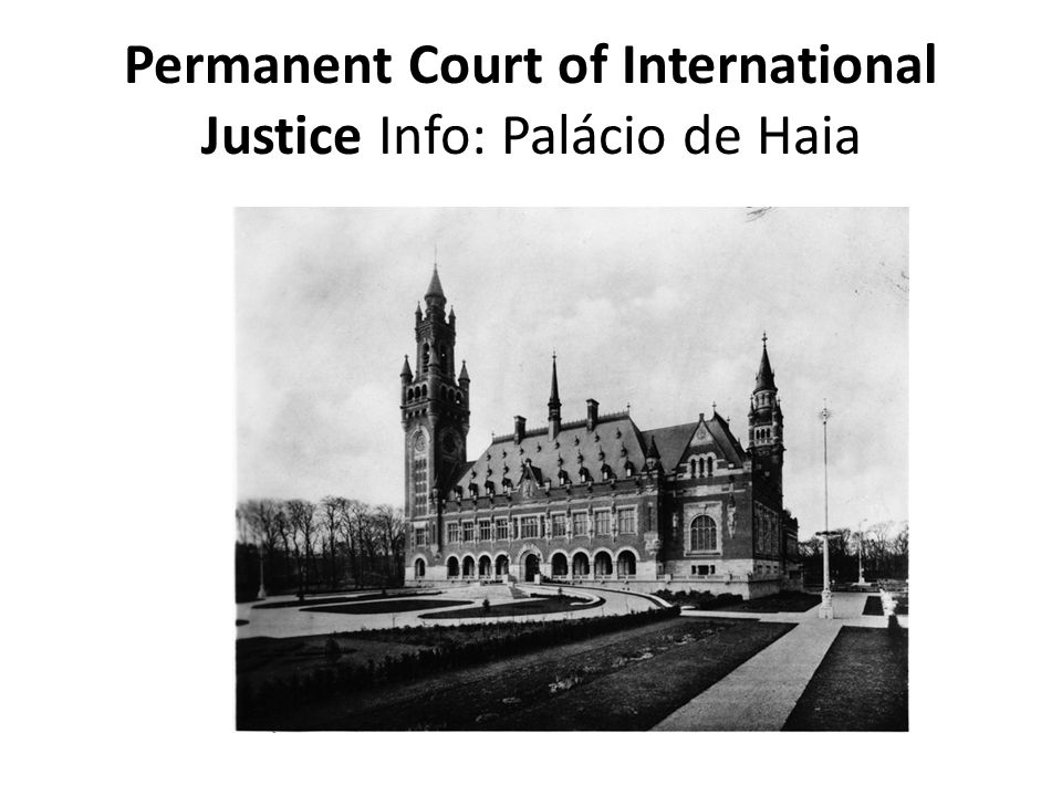 Permanent Court of International Justice Info: Palácio de Haia