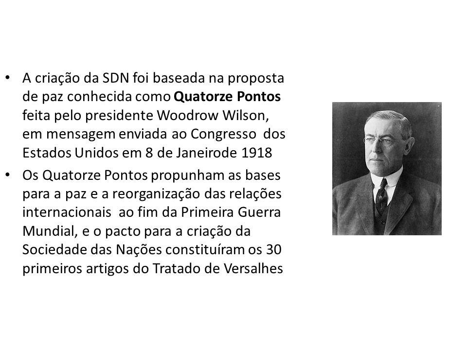 A criação da SDN foi baseada na proposta de paz conhecida como Quatorze Pontos feita pelo presidente Woodrow Wilson, em mensagem enviada ao Congresso dos Estados Unidos em 8 de Janeirode 1918