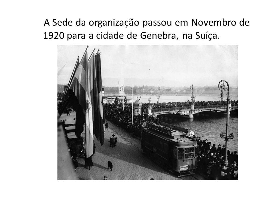 A Sede da organização passou em Novembro de 1920 para a cidade de Genebra, na Suíça.