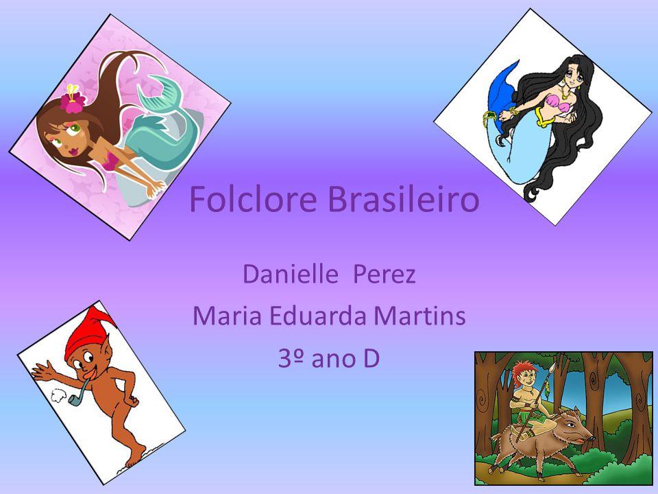 Danielle Perez Maria Eduarda Martins 3º ano D