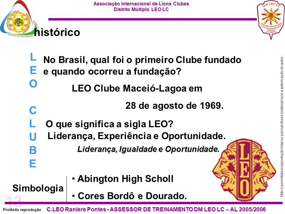 histórico LEO. CLUBE. No Brasil, qual foi o primeiro Clube fundado e quando ocorreu a fundação LEO Clube Maceió-Lagoa em.