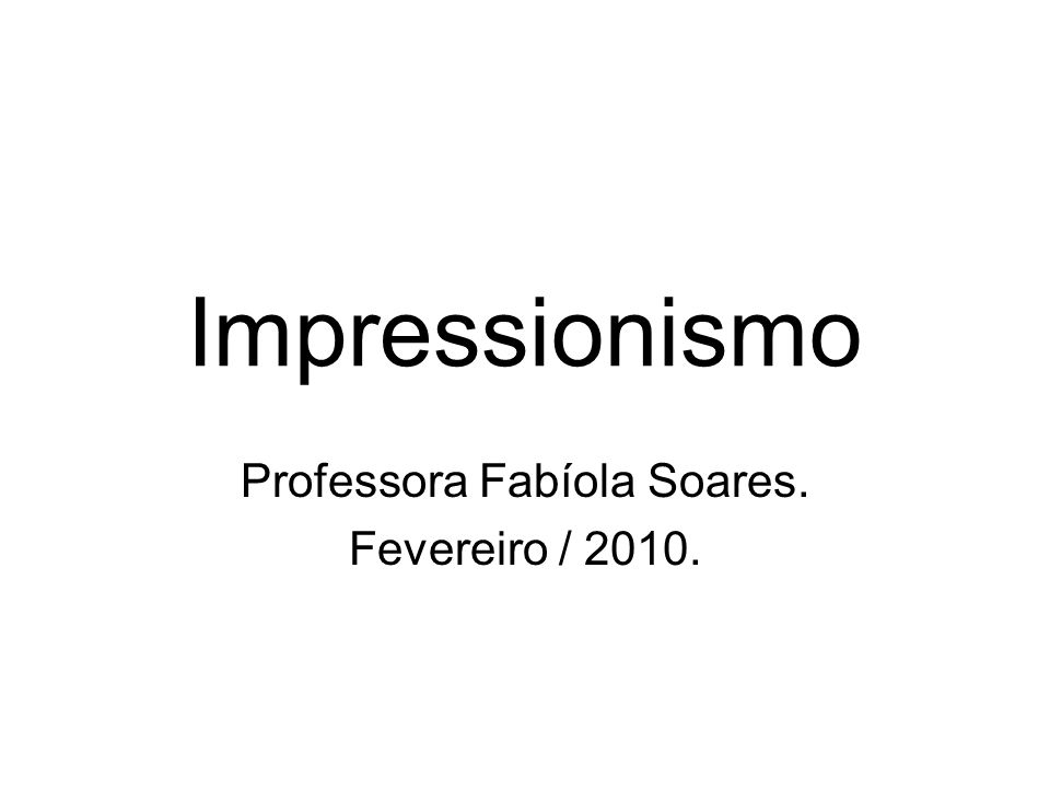 Professora Fabíola Soares. Fevereiro / 2010.