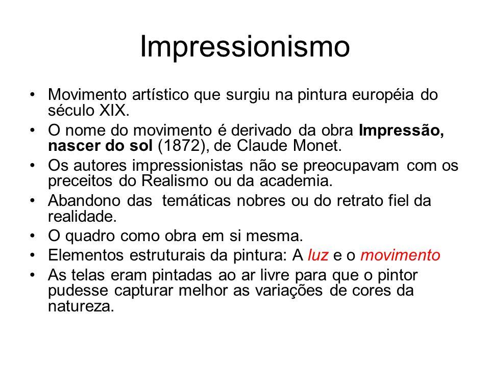Impressionismo Movimento artístico que surgiu na pintura européia do século XIX.