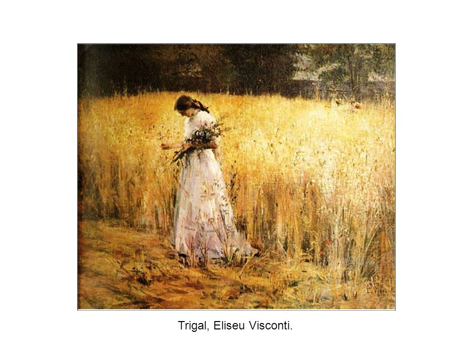 Trigal, Eliseu Visconti.