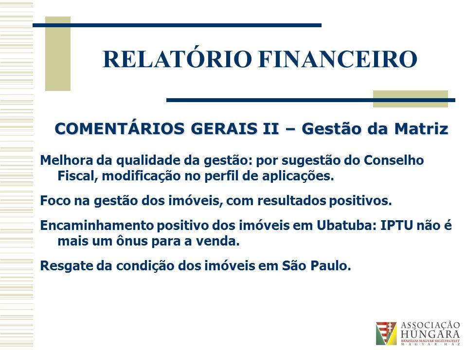 COMENTÁRIOS GERAIS II – Gestão da Matriz