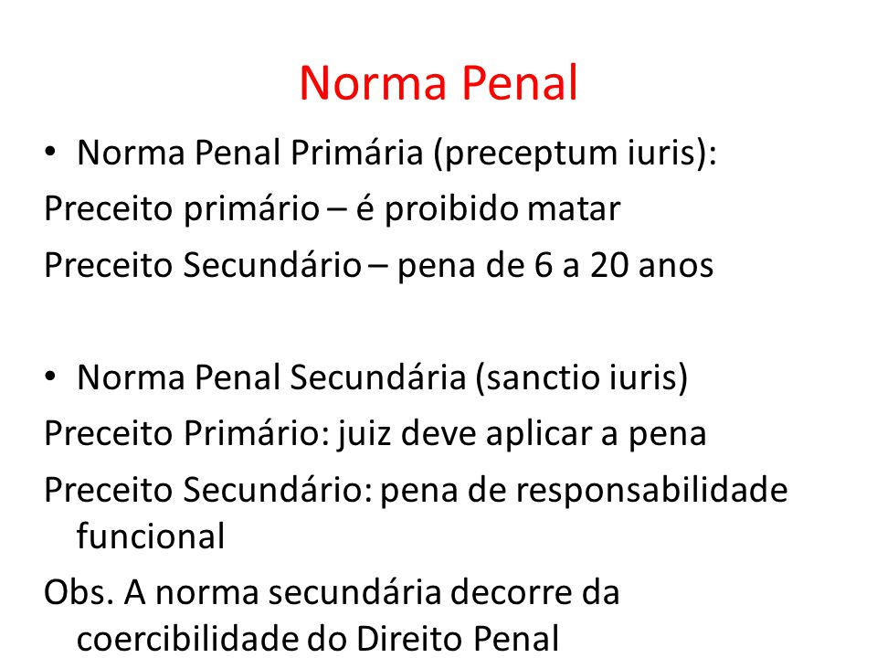 Norma Penal Norma Penal Primária (preceptum iuris):