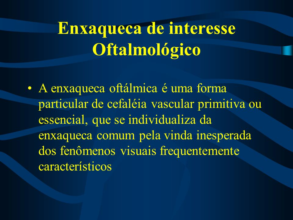 Enxaqueca de interesse Oftalmológico