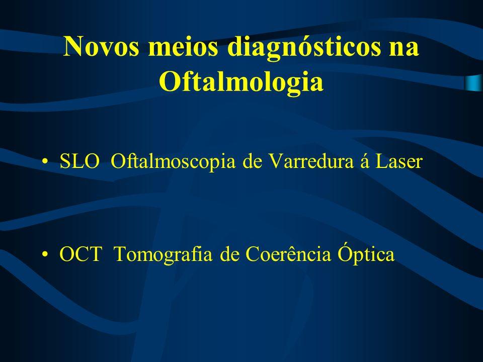 Novos meios diagnósticos na Oftalmologia