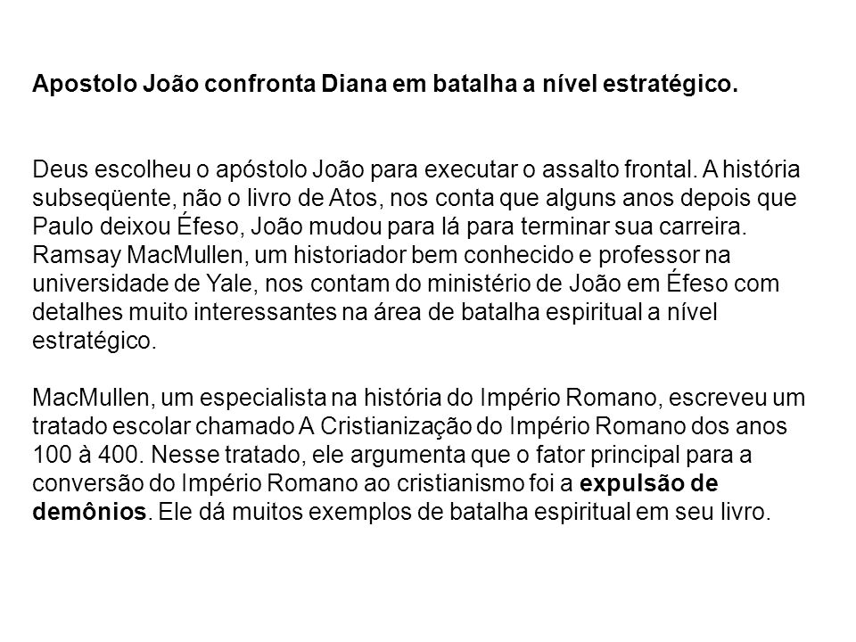 Apostolo João confronta Diana em batalha a nível estratégico.